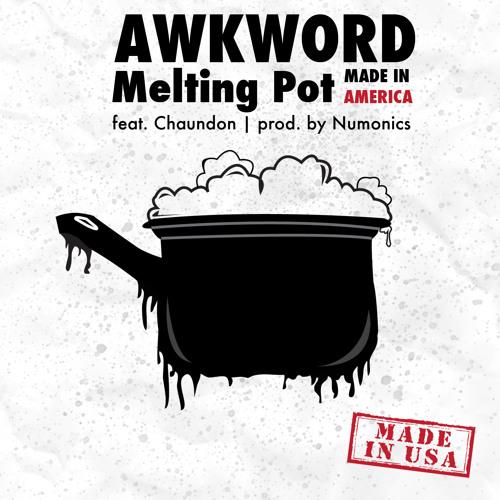 Melting Pot (Made In America) ft. Chaundon [prod. by Numonics]