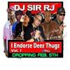 DJ SIR RJ - I ENDORSE DEEZ THUGZ VOL. 1 2K13
