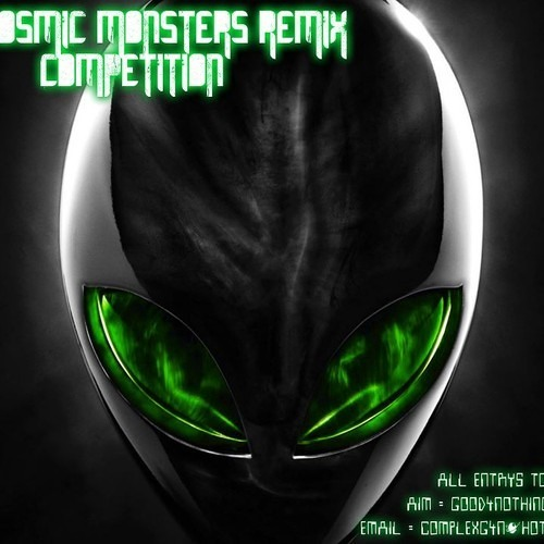 COMPLEX&JAYLINE - COSMIC MONSTERS ( JAXX & KARIZMA remix) OUT NOW! on Good4Nothing Recordings