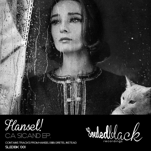 Souled Black '001  Hansel!  Ca Sicand ep. (low quality)