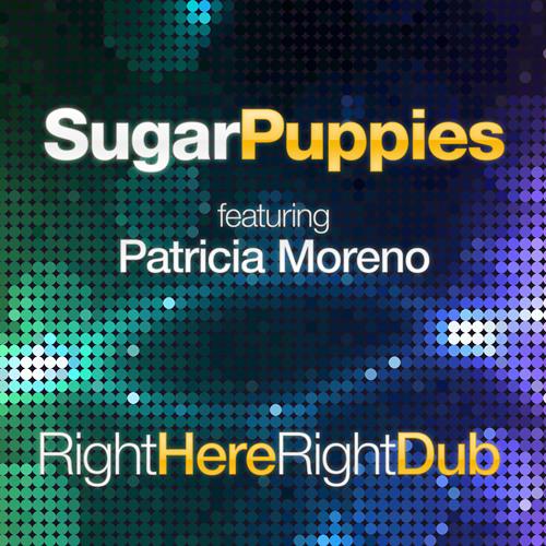 Sugar Puppies - Right Here Right Dub (feat. Patricia Moreno)
