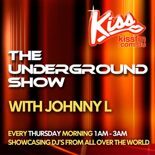 The Underground Show ( Complimentary Listeners Set )  Live on Kiss Fm  Mixed By  Johnny L