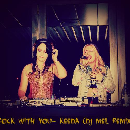 Rock With You- Keeda (DJ Mel Remix)