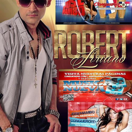 Robert Liriano Te Vas Te Vas En Vivo @JoseMambo @CongueroRD