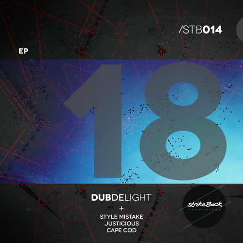 """[STB014] Dubdelight - """"18"""" EP with remixes from Style Mistake, Justicious and Cape Cod"""