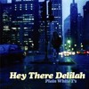 Hey There Delilah  - Plain White T´s