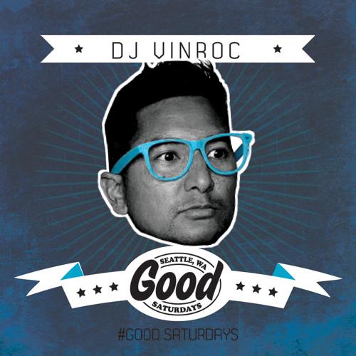 Good Saturdays @ the Baltic Room Seattle WA 10 minute quick Mix-Dj VInroc