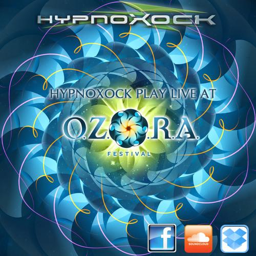 Hypnoxock LIVE O.Z.O.R.A. 2012 (11:20 a.m.)