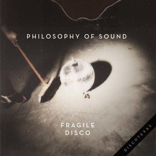 Philosophy of Sound - Fragile Disco