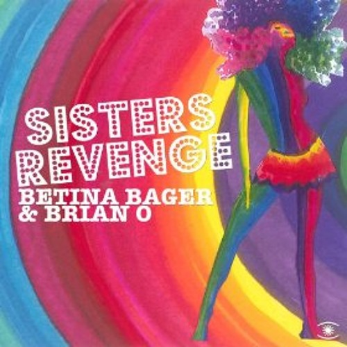 Betina Bager & Brian O - Sisters Revenge (Dj Disse Remix)