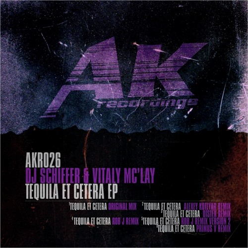 Tequila Et Cetera (Rob J. Remix - version 2 with assistance of Vitaly Mc'Lay & Dj Schiffer)[AK Rec.]