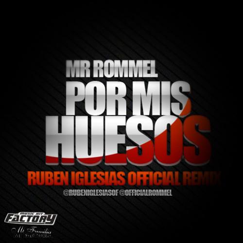 [DEMO] Mr rommel- Por mis huesos (Ruben Iglesias Official Remix) [MUSIC HIT FACTORY]