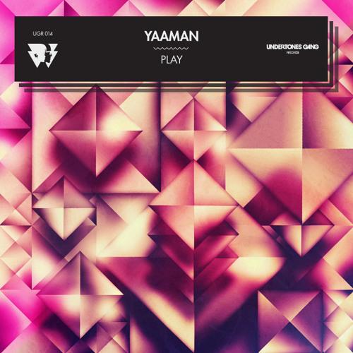 YAAMAN - PLAY EP (UGR014)