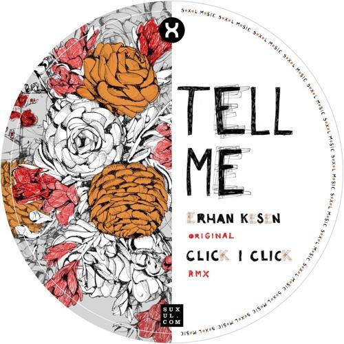 Erhan Kesen - Tell Me (Click | Click Remix) [SXL005] - Snippet