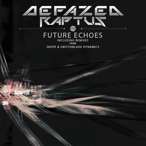 Defazed & Raptus - Future Echoes (Skope Remix) Teaser