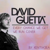 David Guetta & Alesso - Every Chance We Get We Run (cover by kentiadea)