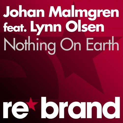 Johan Malmgren feat. Lynn Olsen - Nothing On Earth