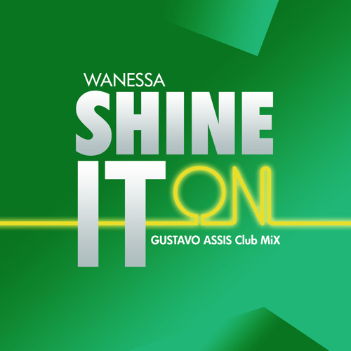 Wanessa Shine It On (Gustavo Assis Club Mix) (Sony Music 2013)