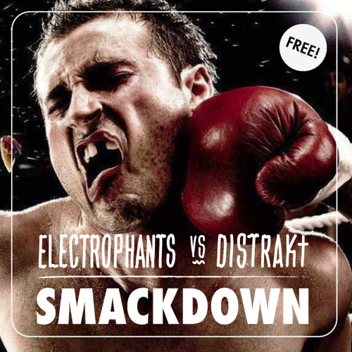 Electrophants VS Distrakt - Smackdown