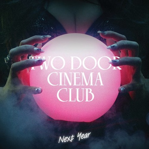 Two Door Cinema Club - Next Year (Shields Remix)