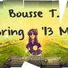 Bousse T.'s Spring '13 Mix