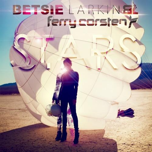 Betsie  Larkin & Ferry Corsten - Stars (Ferry Corsten Fix)