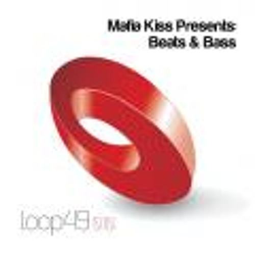 Mafia Kiss Presents: Beats & Bass - LOOP49 - OUT NOW ON BEATPORT SOUNDS
