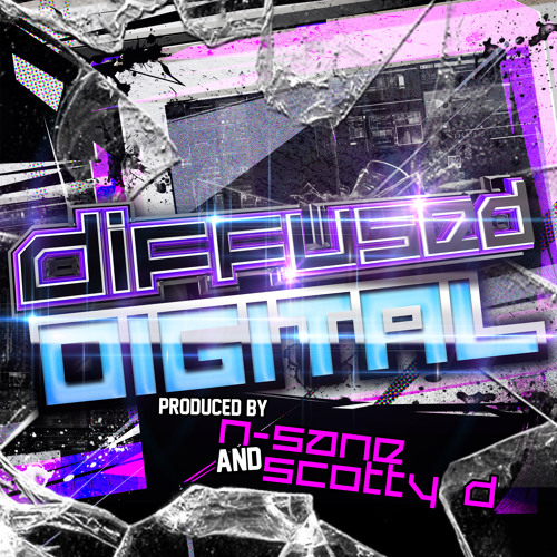 Diffused Digital - The Album by N-Sane & Scotty D - Free Download
