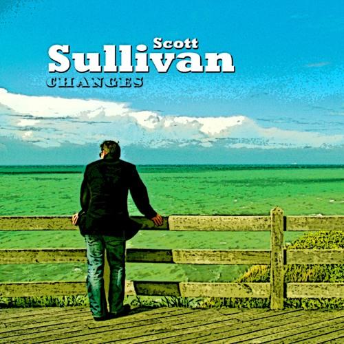 Scott Sullivan - 'Changes In Our Minds'