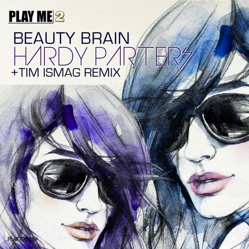 Beauty Brain - Hardy Parters [PLAY ME RECORDS]