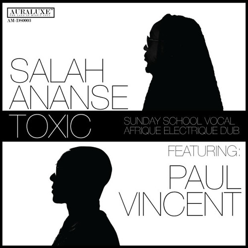SALAH ANANSE- TOXIC feat. PAUL VINCENT (Ananse Sunday School Vocal) TAGGED***