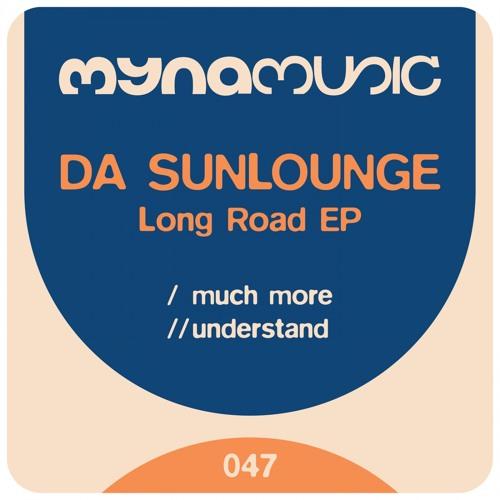 Da Sunlounge - Much More (Original Mix) Long Road EP : Myna047