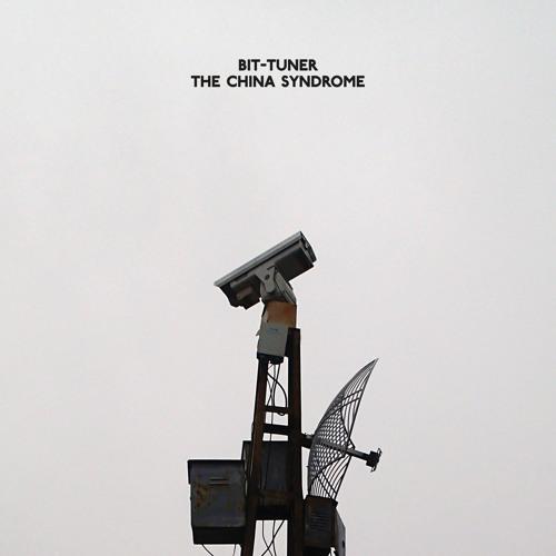 Bit-Tuner: The China Syndrome | hub01