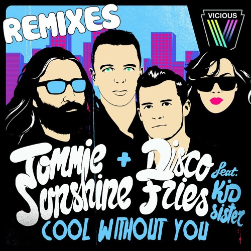 Tommie Sunshine & Disco Fries feat. Kid Sister - Cool Without You (Audien Remix)