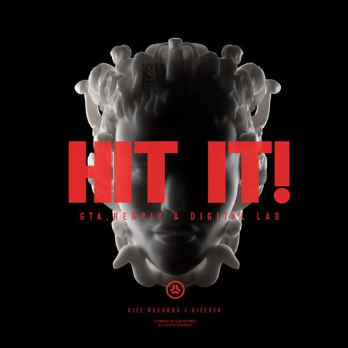 GTA, Henrix & Digital LAB - Hit It! (OFFICIAL PREVIEW) SIZE Rec. Feb 25th