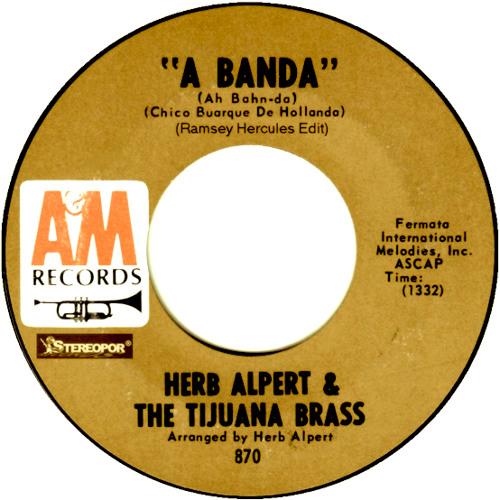 Herb Alpert & The Tijuana Brass - A Banda ( Ramsey Hercules Edit )