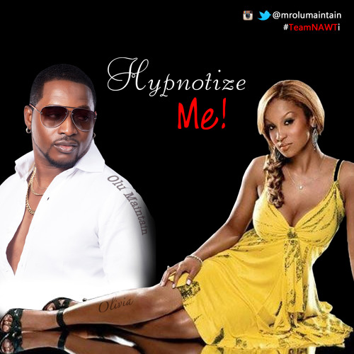Olu Maintain - Hypnotize me ft Olivia(formerly of G Unit) & Big A