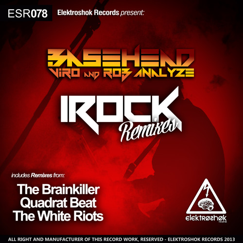 Basehead feat Viro and Rob Analyze -IROCK (The White Riots Remix) Out now Exclusive on Beatport