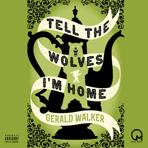 Gerald Walker -  Tell the Wolves I m Home (Prod  By SLOT-A)
