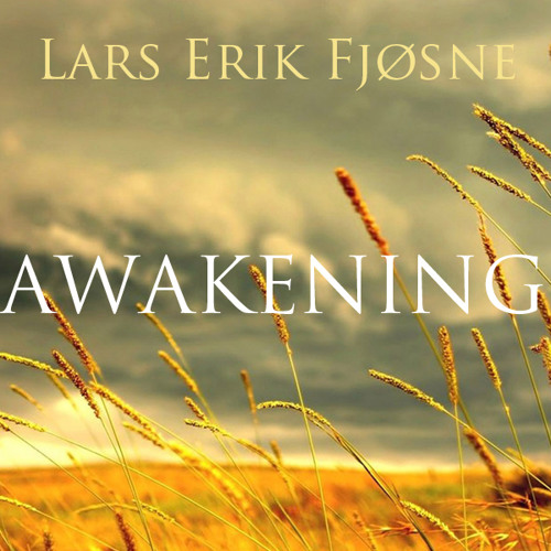 Lars Erik Fjøsne - Awakening
