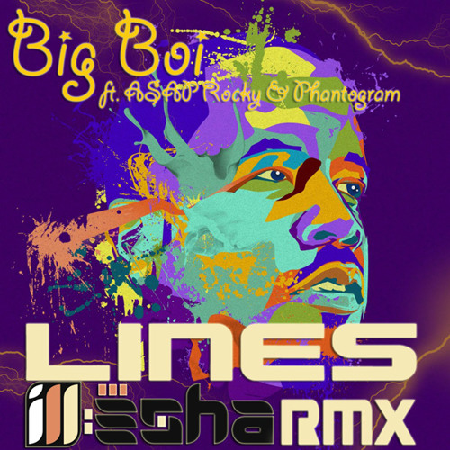 Big Boi ft ASAP Rocky & Phantogram - Lines (ill-esha remix)