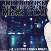 Joe Budden Feat. Childish Gambino -  Miss You - NO LOVE LOST