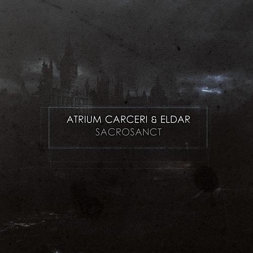 Atrium Carceri & Eldar - Sacrosanct