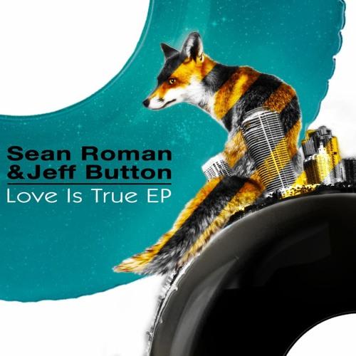 Sean Roman, Jeff Button - Love Is True (Preview)