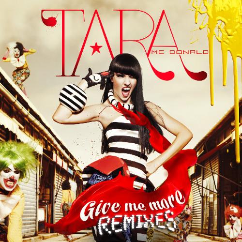 Tara McDonald - Give me more (Magic Chris, Ross & Maldini,  remix )