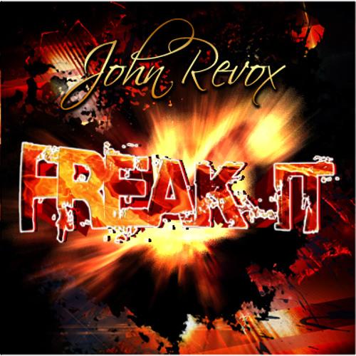 John Revox - Freak it (original mix)