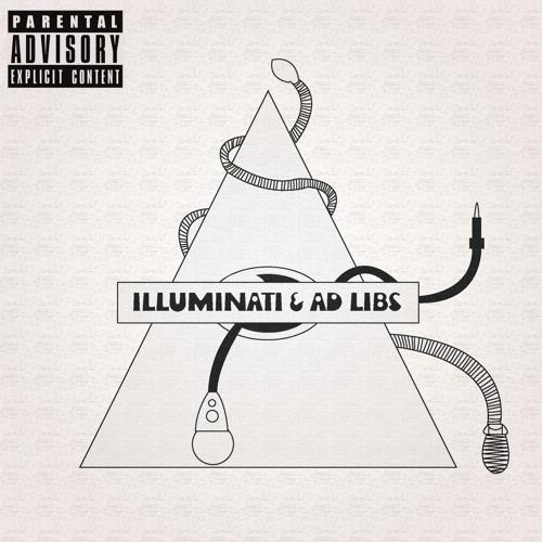 Illuminati & Ad Libs