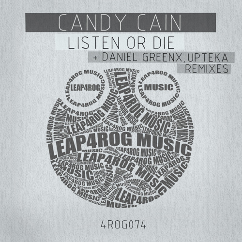 Candy Cain - Listen Or Die (Upteka Remix) ~ Leap4rog Music - OUT NOW!