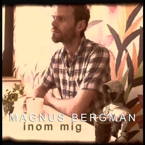 Magnus Bergman - Inom mig (edit)