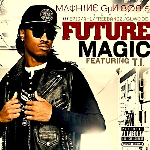 Future - Magic (M∆¢H!ИЄ GµИ 8Ø8's 'Trap' Remix)